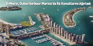 D-Marin, Dubai Harbour Marina'da İlk Konuklarını Ağırladı