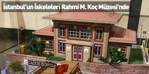 İstanbul'un İskeleleri Rahmi M. Koç Müzesi'nde