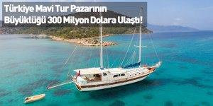 Türkiye Mavi Tur Pazarının Büyüklüğü 300 Milyon Dolara Ulaştı!