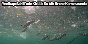 Yenikapı Sahili'nde Kirlilik Su Altı Drone Kamerasında