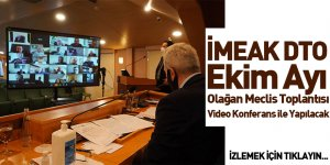 İMEAK DTO Ekim Ayı Olağan Meclis Toplantısı Video Konferans ile Yapılacak