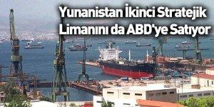 Yunanistan İkinci Stratejik Limanını da ABD'ye Satıyor