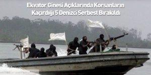Ekvator Ginesi Açıklarında Korsanların Kaçırdığı 5 Denizci Serbest Bırakıldı