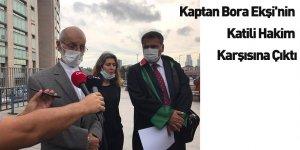 Kaptan Bora Ekşi'nin Katili Hakim Karşısına Çıktı