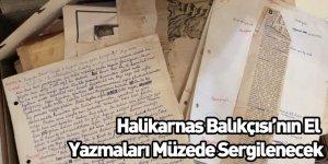 Halikarnas Balıkçısı El Yazmaları Müzede Sergilenecek