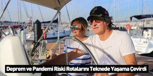 Deprem ve Pandemi Riski Rotalarını Teknede Yaşama Çevirdi