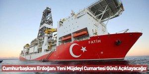 Cumhurbaşkanı Erdoğan: Yeni Müjdeyi Cumartesi Günü Açıklayacağız