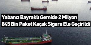 Yabancı Bayraklı Gemide 2 Milyon 845 Bin Paket Kaçak Sigara Ele Geçirildi