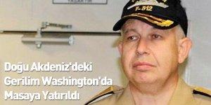 Doğu Akdeniz'deki Gerilim Washington'da Masaya Yatırıldı