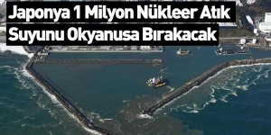 Japonya 1 Milyon Nükleer Atık Suyunu Okyanusa Bırakacak