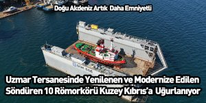 Uzmar Tersanesinde Yenilenen ve Modernize Edilen Söndüren 10 Römorkörü Kuzey Kıbrıs'a Uğurlanıyor