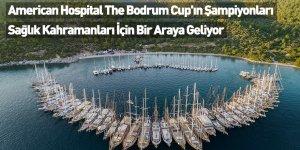 American Hospital The Bodrum Cup'ın Şampiyonları Sağlık Kahramanları İçin Bir Araya Geliyor