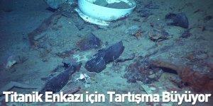 Titanik Enkazı için Tartışma Büyüyor