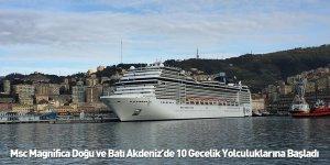 Msc Magnifica Doğu ve Batı Akdeniz'de 10 Gecelik Yolculuklarına Başladı