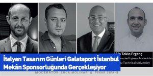 İtalyan Tasarım Günleri Galataport İstanbul Mekân Sponsorluğunda Gerçekleşiyor