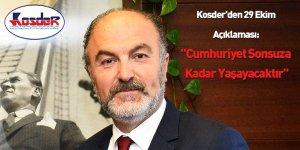 """Kosder'den 29 Ekim Açıklaması: """"Cumhuriyet Sonsuza Kadar Yaşayacaktır"""""""