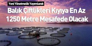 Balık Çiftlikleri Kıyıya En Az 1250 Metre Mesafede Olacak