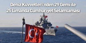 29 Gemi İle 25 Limanda Cumhuriyet Selamlaması