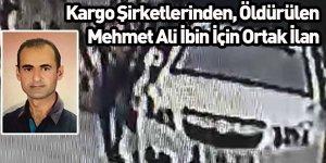 Kargo Şirketlerinden Öldürülen Mehmet Ali İbin İçin Ortak İlan