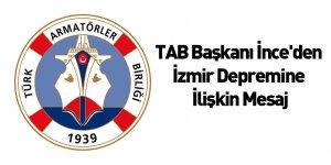 TAB Başkanı İnce'den İzmir Depremine İlişkin Mesaj