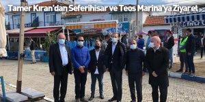 Tamer Kıran'dan Seferihisar ve Teos Marina'ya Ziyaret