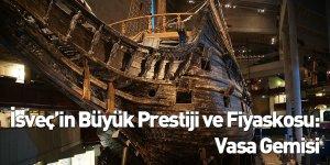 İsveç'in Büyük Prestiji ve Fiyaskosu: Vasa Gemisi