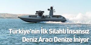 Türkiye'nin İlk Silahlı İnsansız Deniz Aracı Denize İniyor