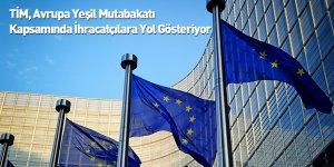 TİM, Avrupa Yeşil Mutabakatı Kapsamında İhracatçılara Yol Gösteriyor