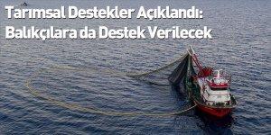 Tarımsal Destekler Açıklandı: Balıkçılara da Destek Verilecek