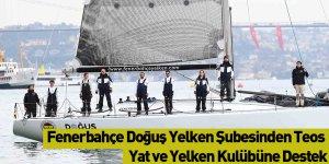 Fenerbahçe Doğuş Yelken Şubesinden Teos Yat ve Yelken Kulübüne Destek
