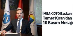 İMEAK DTO Başkanı Tamer Kıran'dan 10 Kasım Mesajı