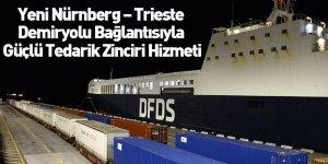 Yeni Nürnberg – Trieste Demiryolu Bağlantısıyla  Güçlü Tedarik Zinciri Hizmeti