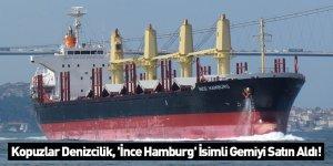 Kopuzlar Denizcilik, 'İnce Hamburg' İsimli Gemiyi Satın Aldı!
