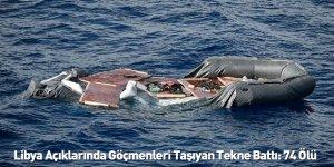 Libya Açıklarında Göçmenleri Taşıyan Tekne Battı: 74 Ölü
