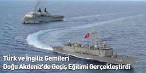 Türk ve İngiliz Gemileri Doğu Akdeniz'de Geçiş Eğitimi Gerçekleştirdi