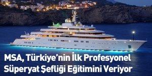 MSA, Türkiye'nin İlk Profesyonel Süperyat Şefliği Eğitimini Veriyor