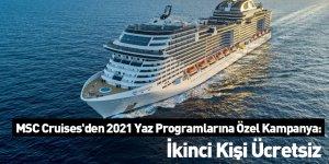 MSC Cruises'den 2021 Yaz Programlarına Özel Kampanya: İkinci Kişi Ücretsiz