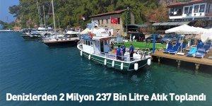 Denizlerden 2 Milyon 237 Bin Litre Atık Toplandı