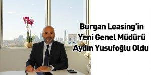 Burgan Leasing'in Yeni Genel Müdürü Aydın Yusufoğlu Oldu