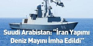 Suudi Arabistan: İran Yapımı Deniz Mayını İmha Edildi
