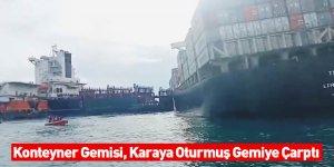 Konteyner Gemisi, Karaya Oturmuş Gemiye Çarptı