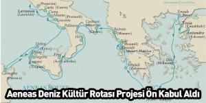 Aeneas Deniz Kültür Rotası Projesi Ön Kabul Aldı