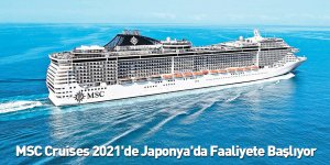 MSC Cruises 2021'de Japonya'da Faaliyete Başlıyor