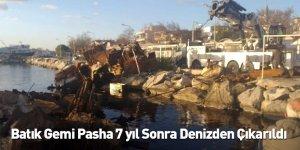 Batık Gemi Pasha 7 yıl Sonra Denizden Çıkarıldı