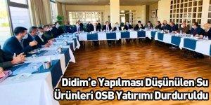 Didim'e Yapılması Düşünülen Su Ürünleri OSB Yatırımı Durduruldu