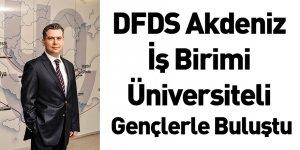 DFDS Akdeniz İş Birimi Üniversiteli Gençlerle Buluştu