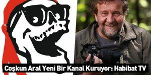 Coşkun Aral Yeni Bir Kanal Kuruyor: Habibat TV