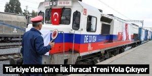 Türkiye'den Çin'e İlk İhracat Treni Yola Çıkıyor