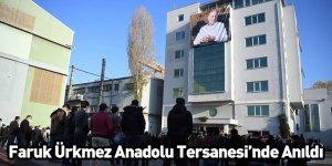 Faruk Ürkmez Anadolu Tersanesi'nde Anıldı