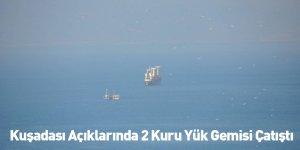 Kuşadası Açıklarında 2 Kuru Yük Gemisi Çatıştı